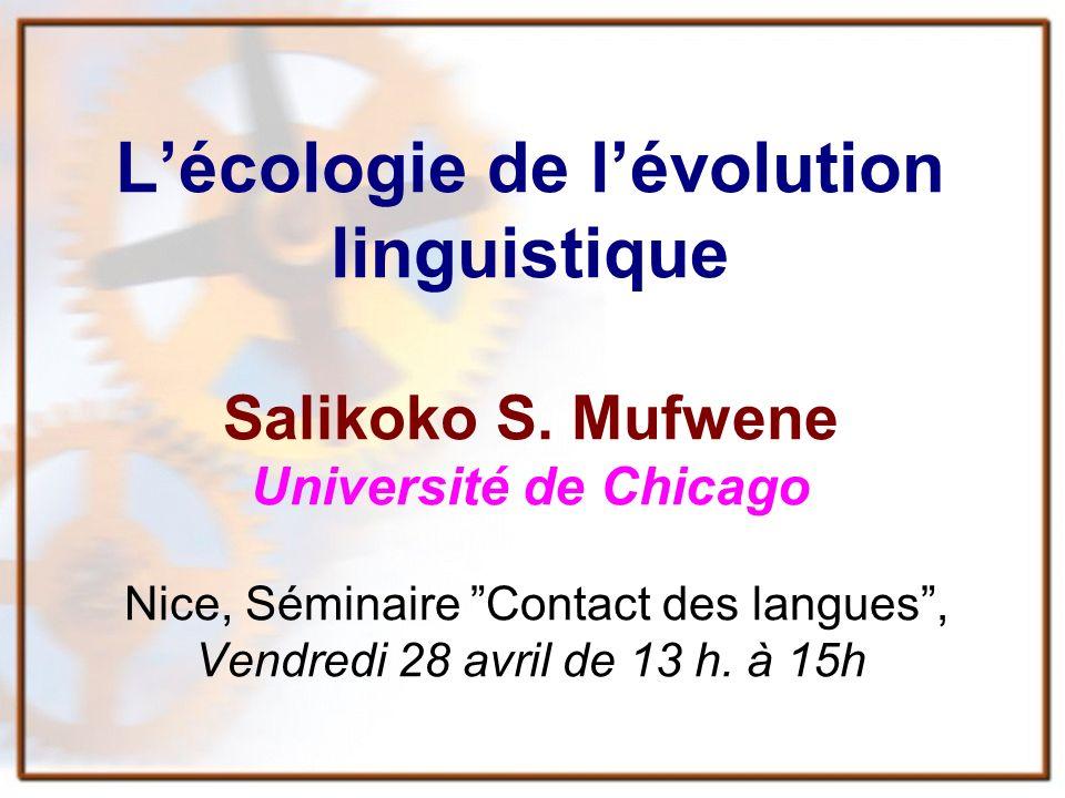 Lécologie de lévolution linguistique Salikoko S.