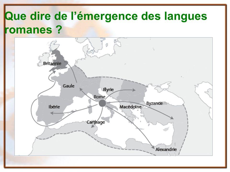 Que dire de lémergence des langues romanes