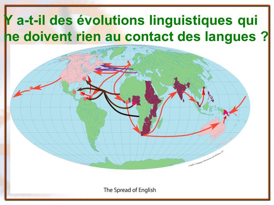 Y a-t-il des évolutions linguistiques qui ne doivent rien au contact des langues