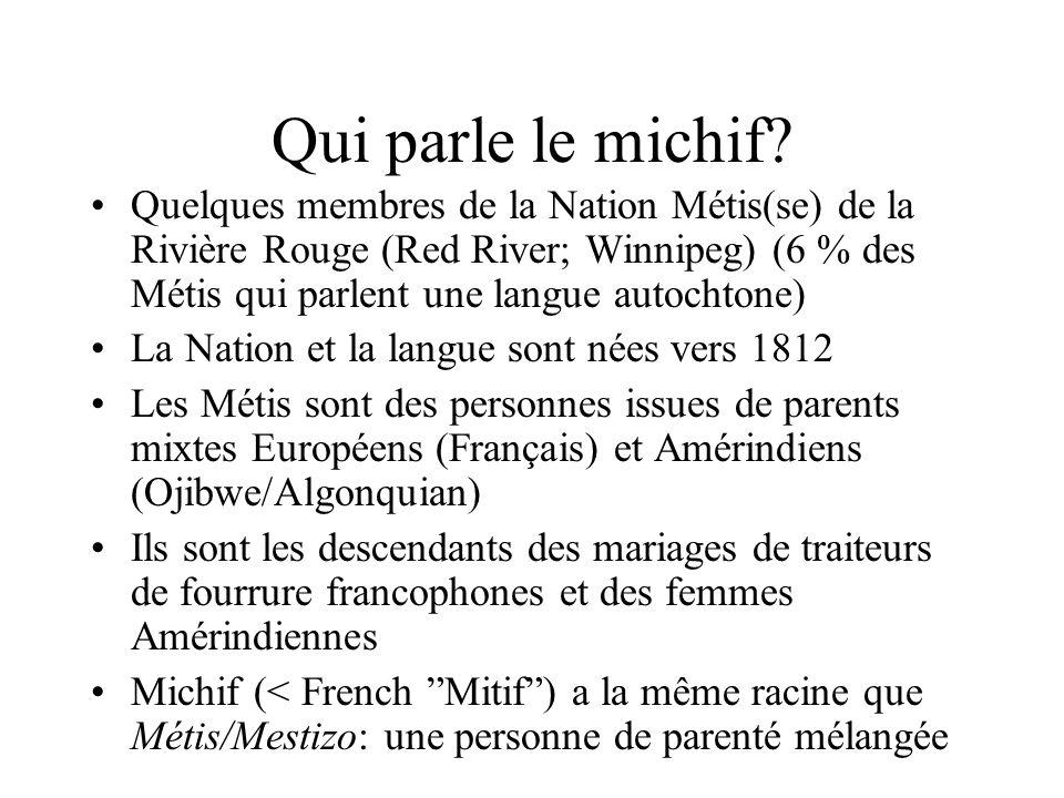 Qui parle le michif? Quelques membres de la Nation Métis(se) de la Rivière Rouge (Red River; Winnipeg) (6 % des Métis qui parlent une langue autochton