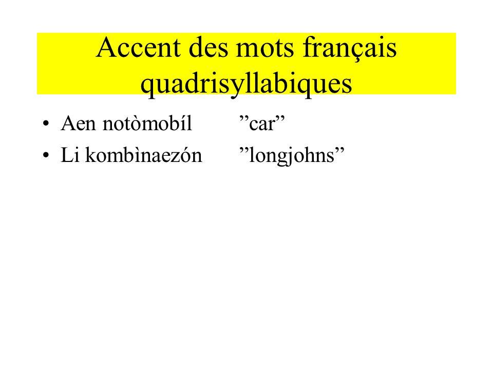 Accent des mots français quadrisyllabiques Aen notòmobílcar Li kombìnaezónlongjohns