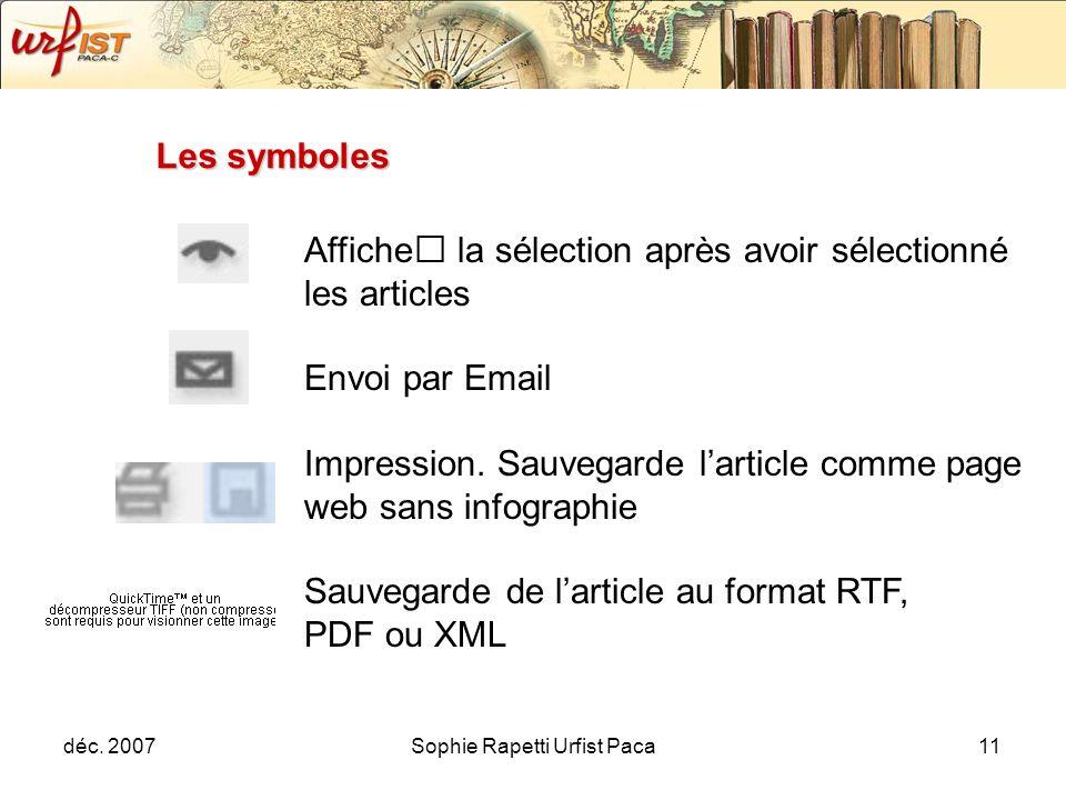 déc. 2007Sophie Rapetti Urfist Paca11 Les symboles Affiche la sélection après avoir sélectionné les articles Envoi par Email Impression. Sauvegarde la