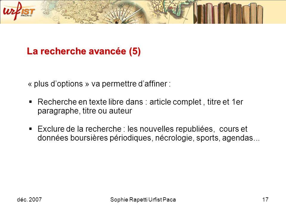 déc. 2007Sophie Rapetti Urfist Paca17 « plus doptions » va permettre daffiner : Recherche en texte libre dans : article complet, titre et 1er paragrap
