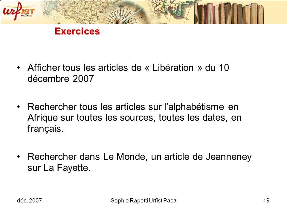 déc. 2007Sophie Rapetti Urfist Paca19 Exercices Afficher tous les articles de « Libération » du 10 décembre 2007 Rechercher tous les articles sur lalp