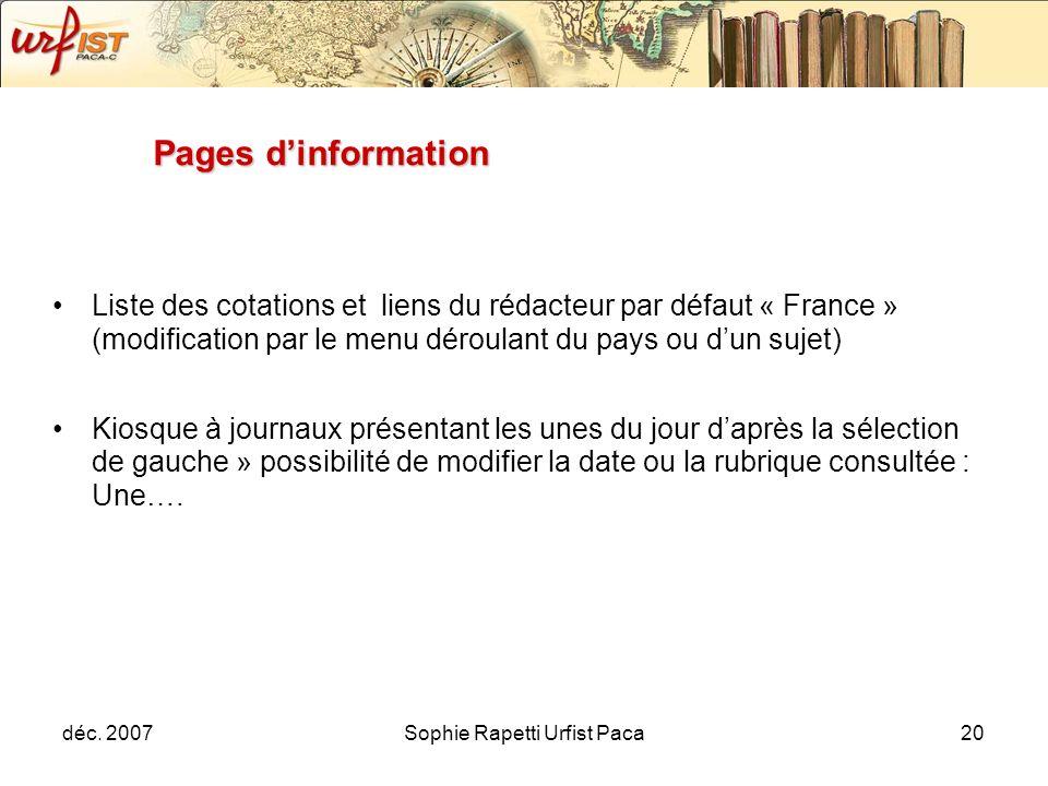 déc. 2007Sophie Rapetti Urfist Paca20 Pages dinformation Liste des cotations et liens du rédacteur par défaut « France » (modification par le menu dér