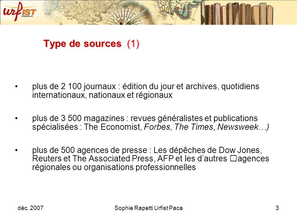 déc. 2007Sophie Rapetti Urfist Paca3 Type de sources (1) plus de 2 100 journaux : édition du jour et archives, quotidiens internationaux, nationaux et