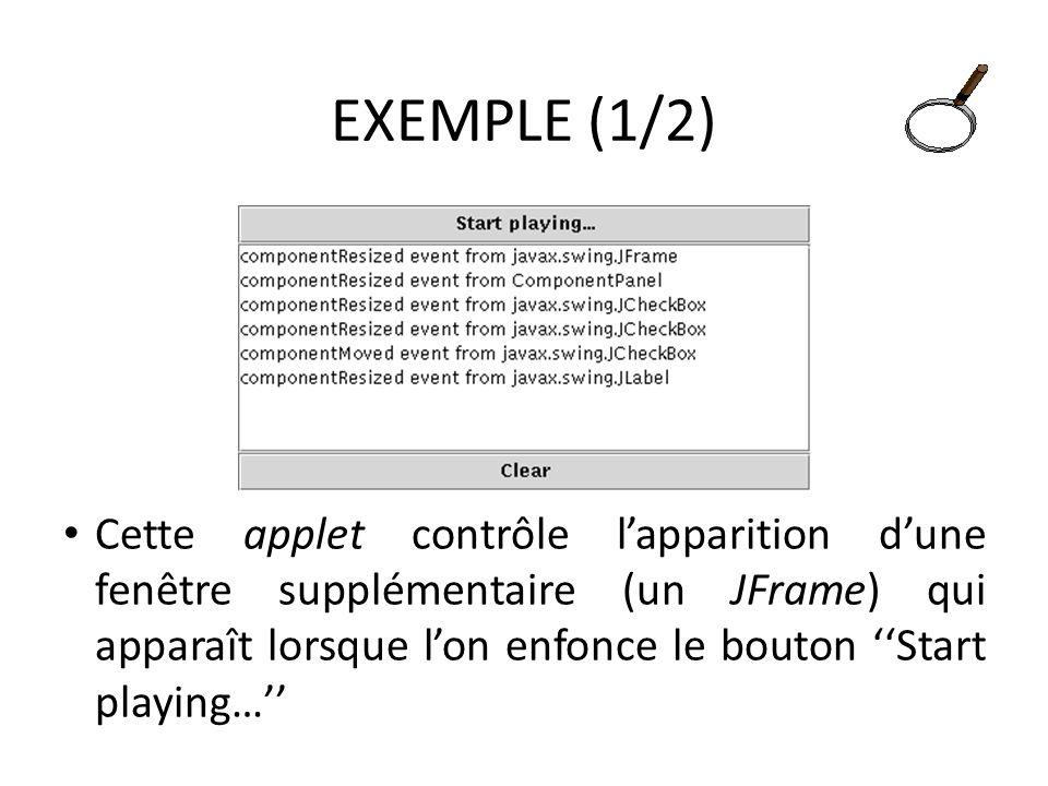 EXEMPLE (1/2) Cette applet contrôle lapparition dune fenêtre supplémentaire (un JFrame) qui apparaît lorsque lon enfonce le bouton Start playing… 60