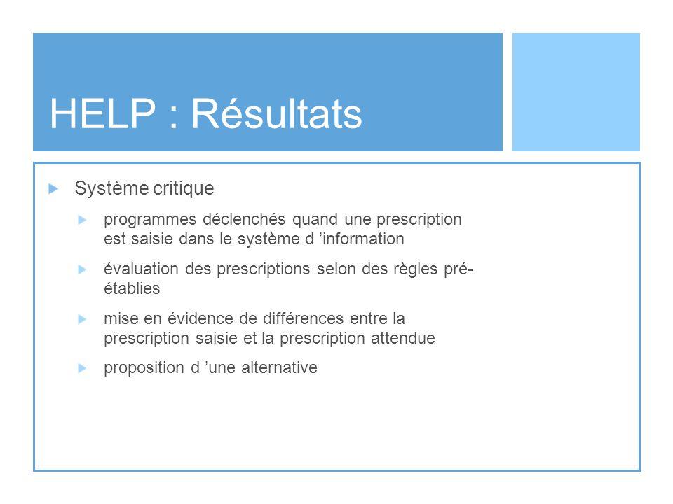 HELP : Résultats Système critique programmes déclenchés quand une prescription est saisie dans le système d information évaluation des prescriptions s