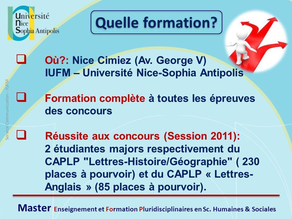 5 Service Communication - IUFM Où?: Nice Cimiez (Av. George V) IUFM – Université Nice-Sophia Antipolis Formation complète à toutes les épreuves des co