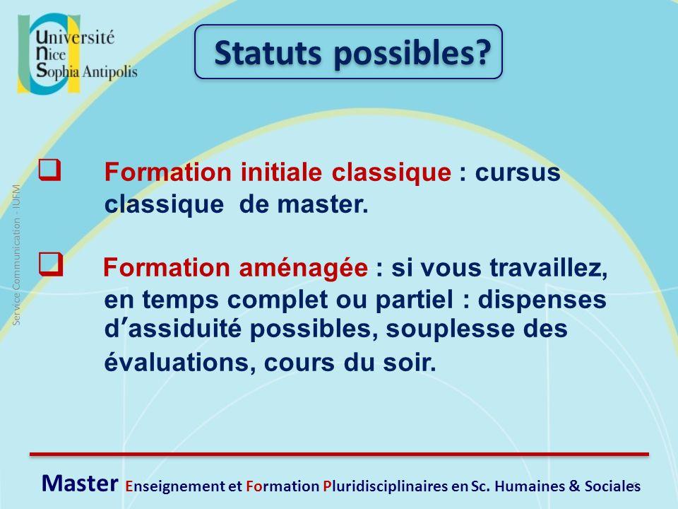 6 Service Communication - IUFM Formation initiale classique : cursus classique de master. Formation aménagée : si vous travaillez, en temps complet ou