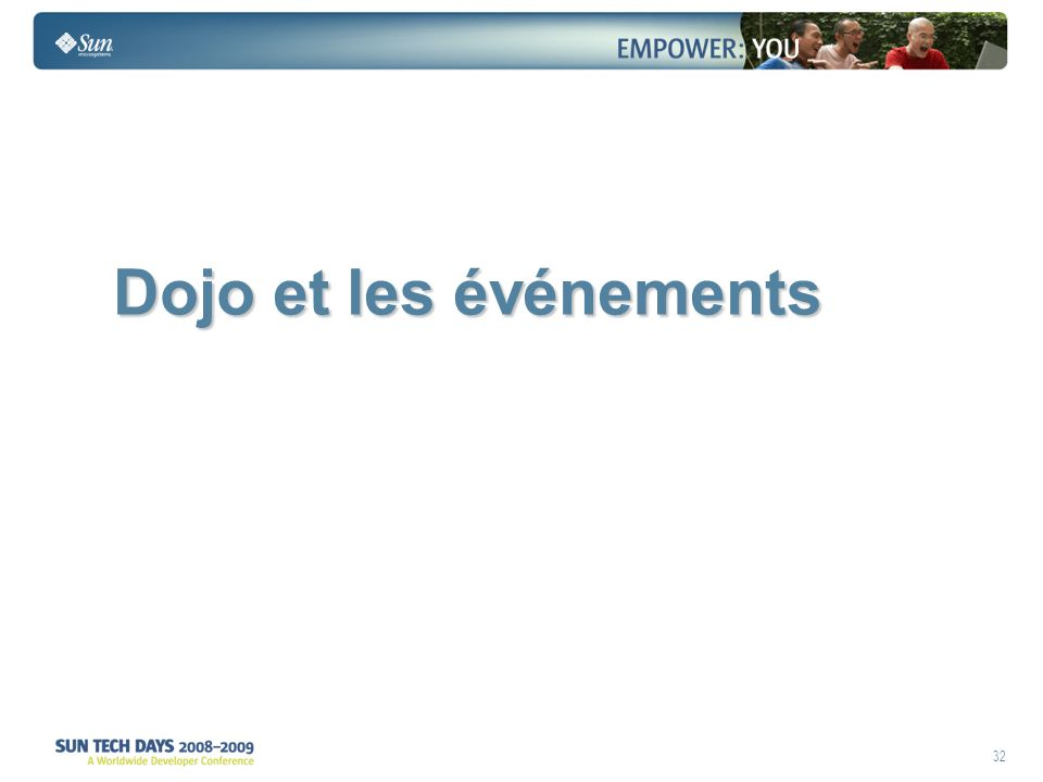 32 Dojo et les événements Dojo et les événements