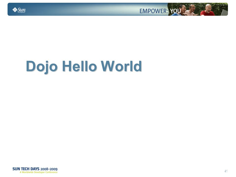 41 Dojo Hello World Dojo Hello World