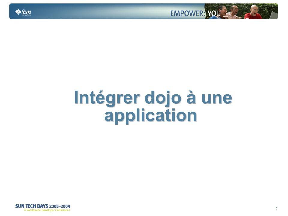 7 Intégrer dojo à une application Intégrer dojo à une application
