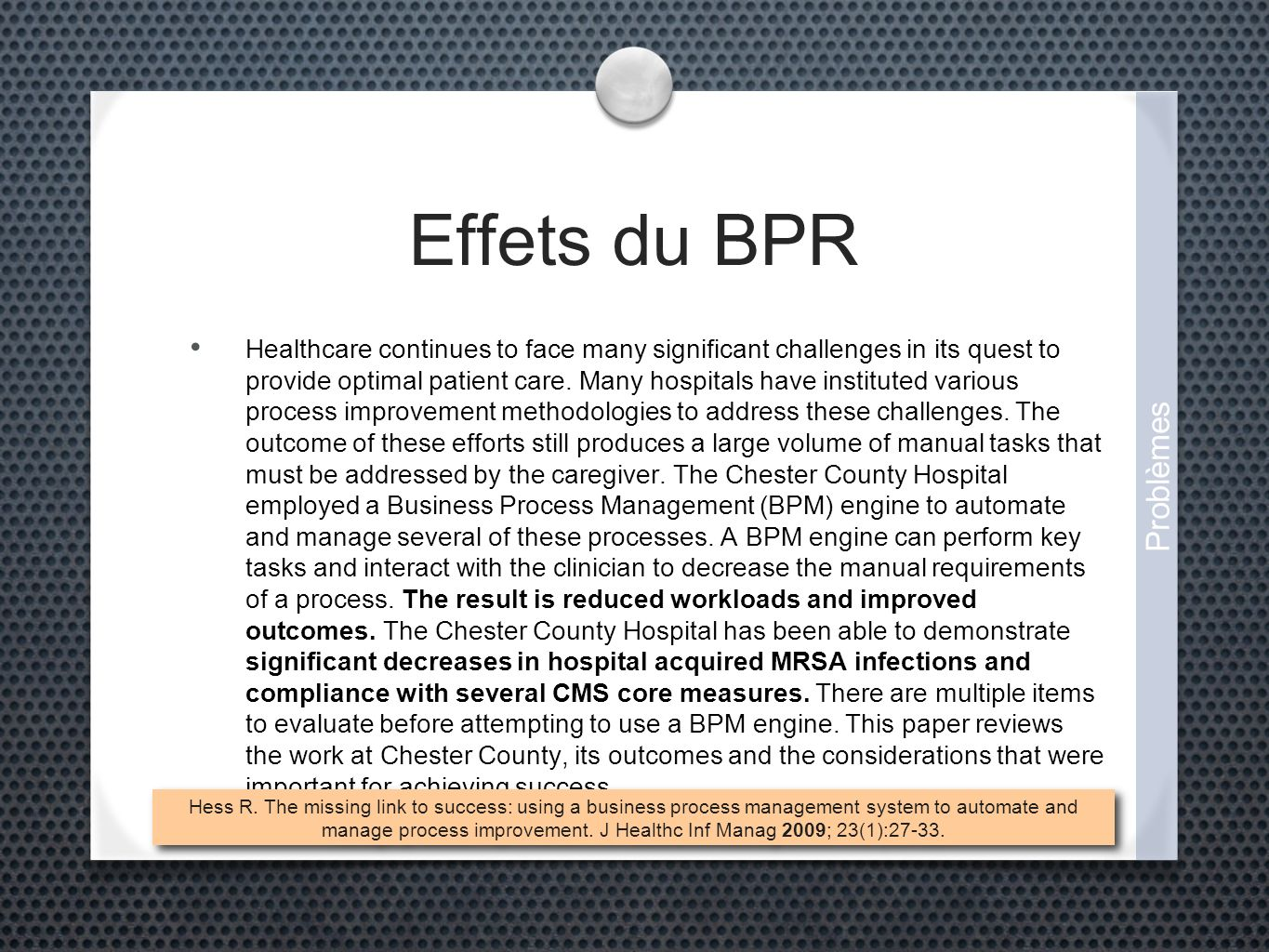 Effets du BPR Healthcare continues to face many significant challenges in its quest to provide optimal patient care. Many hospitals have instituted va