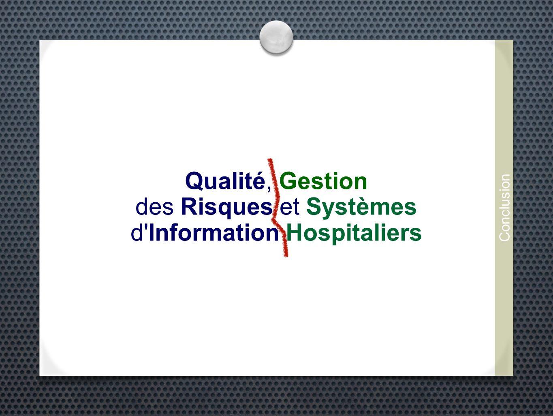 Qualité, Gestion des Risques et Systèmes d'Information Hospitaliers Conclusion