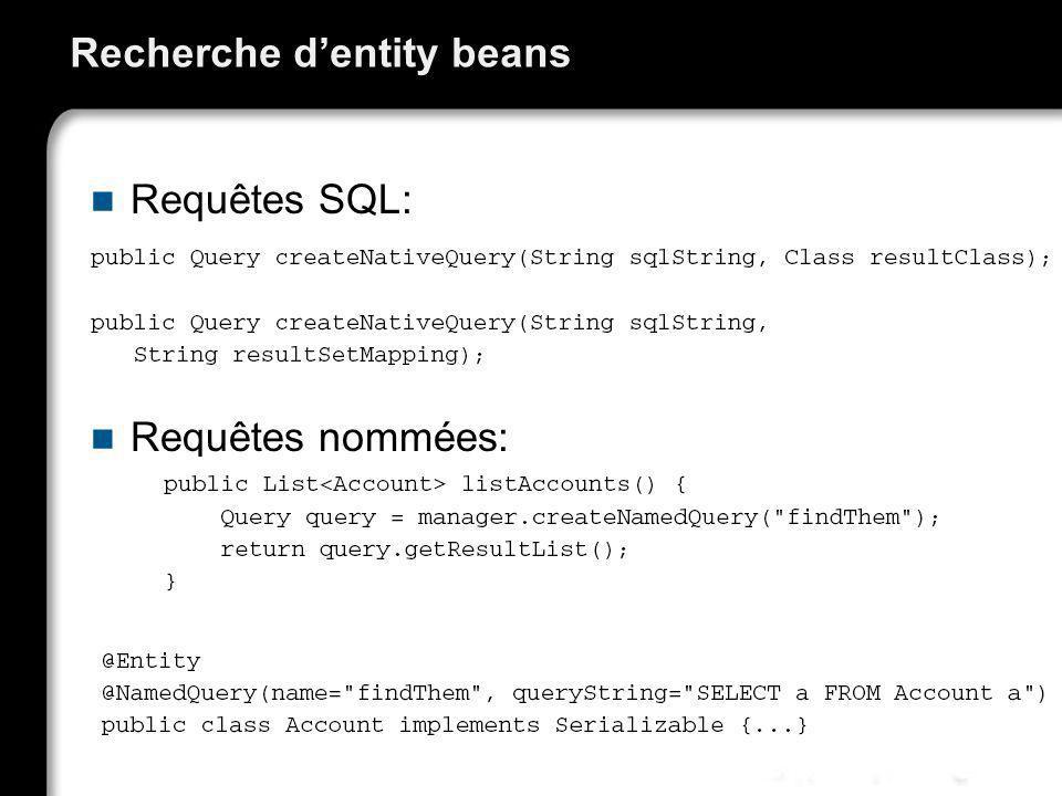 Recherche dentity beans Requêtes SQL: Requêtes nommées: