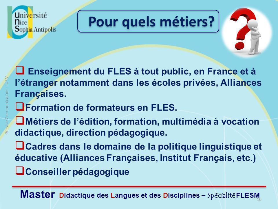 10 Service Communication - IUFM Enseignement du FLES à tout public, en France et à létranger notamment dans les écoles privées, Alliances Françaises.