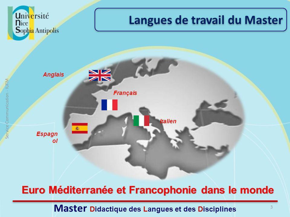 Langues de travail du Master 3 Service Communication - IUFM Master Didactique des Langues et des Disciplines Euro Méditerranée et Francophonie dans le