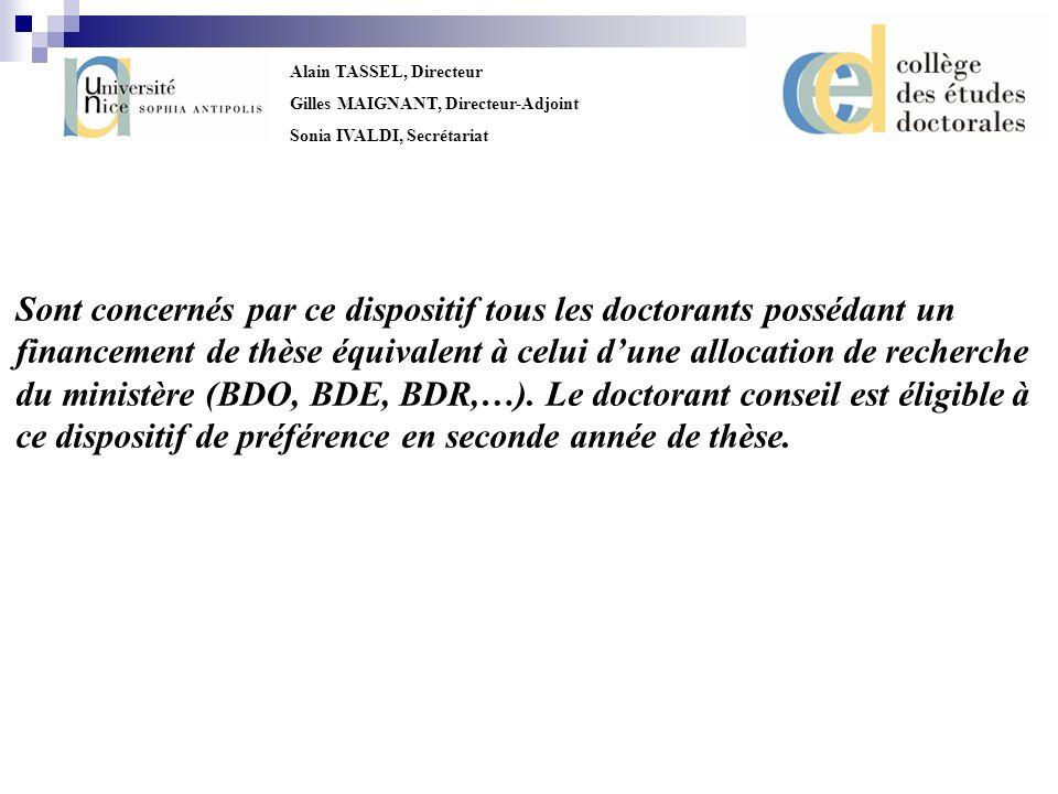 Alain TASSEL, Directeur Gilles MAIGNANT, Directeur-Adjoint Sonia IVALDI, Secrétariat Sont concernés par ce dispositif tous les doctorants possédant un