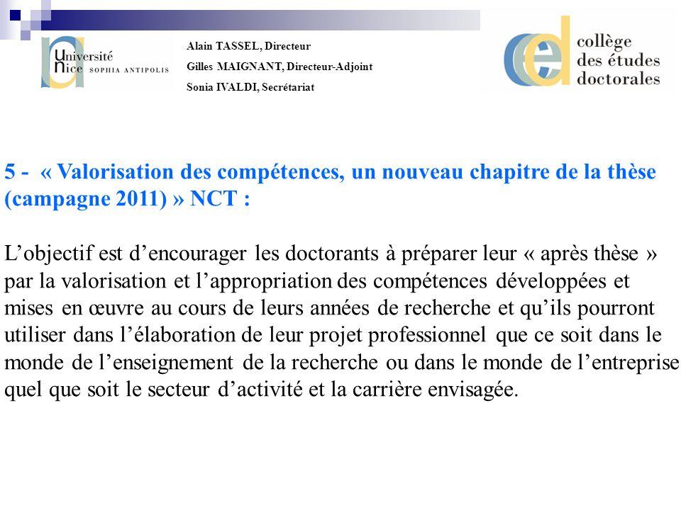 Alain TASSEL, Directeur Gilles MAIGNANT, Directeur-Adjoint Sonia IVALDI, Secrétariat 5 - « Valorisation des compétences, un nouveau chapitre de la thè