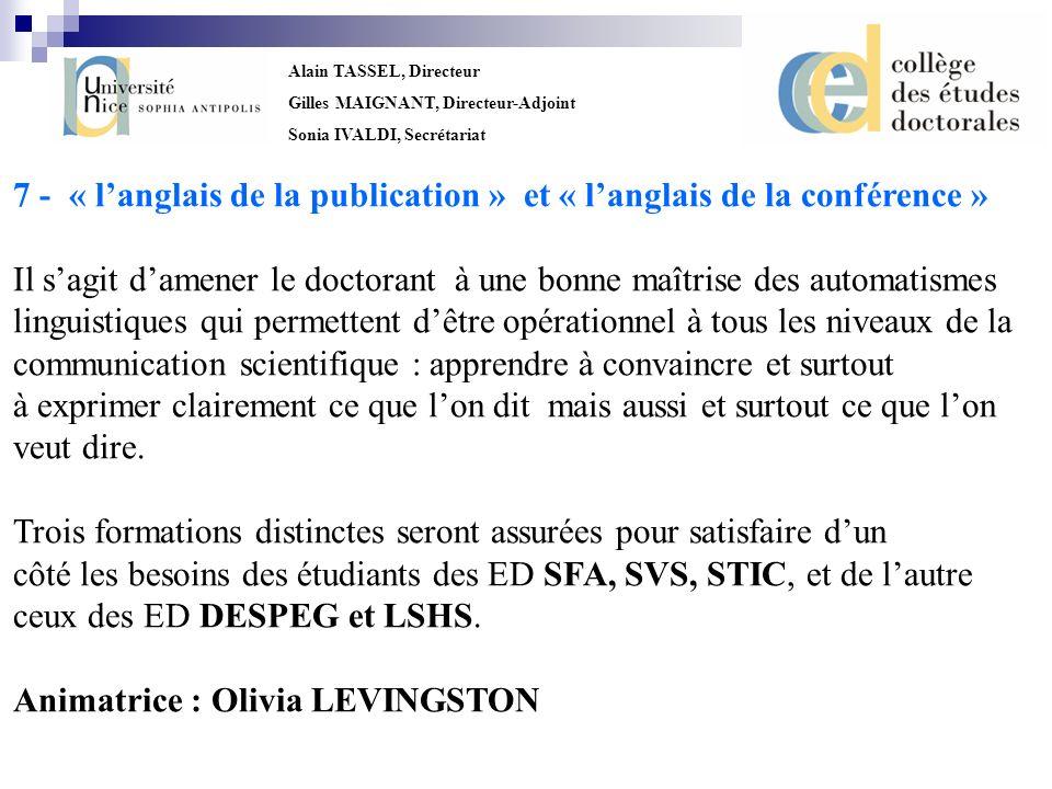 Alain TASSEL, Directeur Gilles MAIGNANT, Directeur-Adjoint Sonia IVALDI, Secrétariat 7 - « langlais de la publication » et « langlais de la conférence