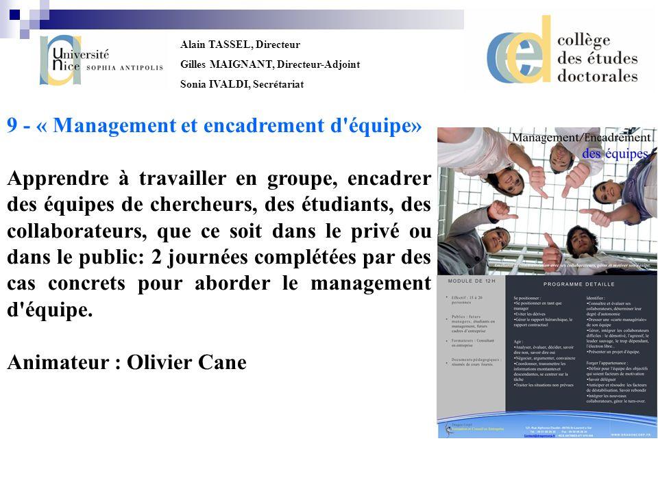 Alain TASSEL, Directeur Gilles MAIGNANT, Directeur-Adjoint Sonia IVALDI, Secrétariat 9 - « Management et encadrement d'équipe» Apprendre à travailler
