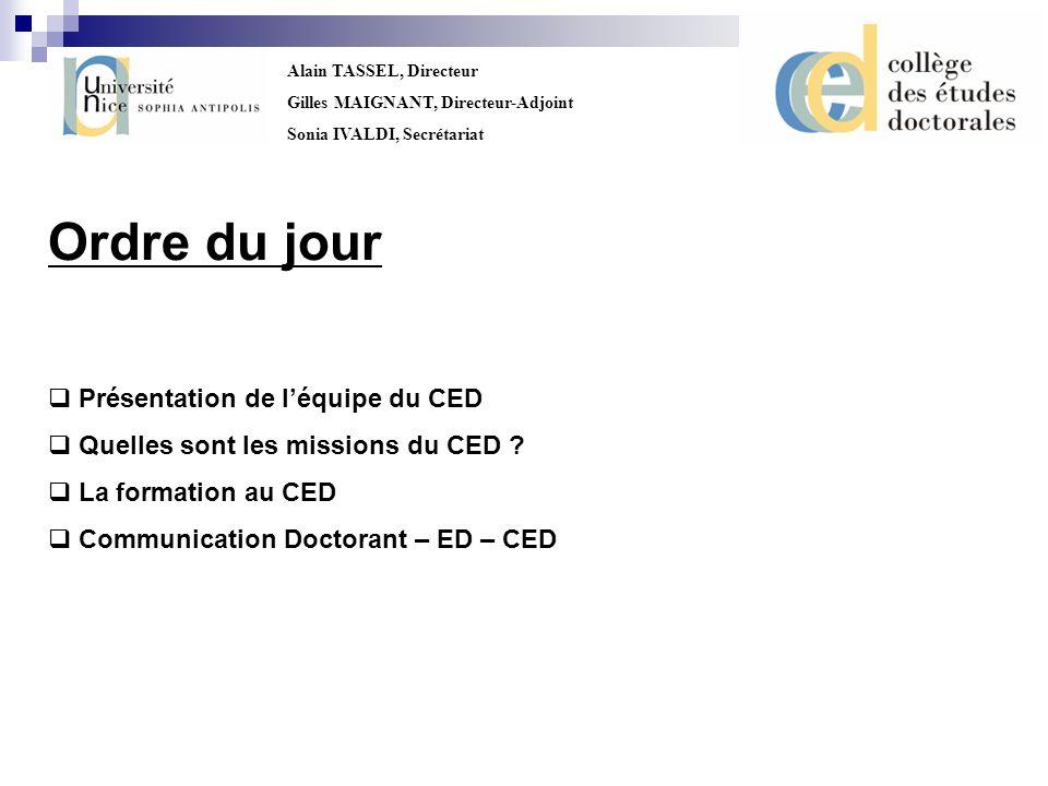 Alain TASSEL, Directeur Gilles MAIGNANT, Directeur-Adjoint Sonia IVALDI, Secrétariat Ordre du jour Présentation de léquipe du CED Quelles sont les mis
