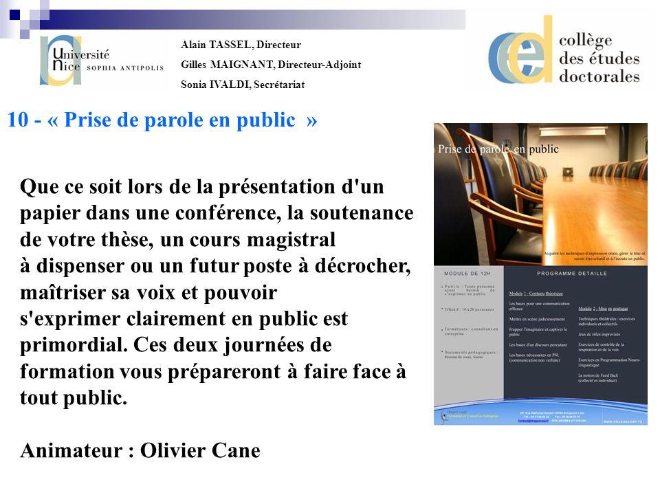 Alain TASSEL, Directeur Gilles MAIGNANT, Directeur-Adjoint Sonia IVALDI, Secrétariat 10 - « Prise de parole en public » Que ce soit lors de la présent