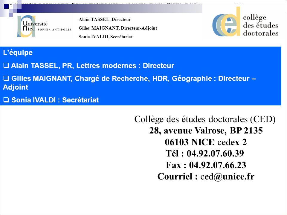 Alain TASSEL, Directeur Gilles MAIGNANT, Directeur-Adjoint Sonia IVALDI, Secrétariat Cette formation sadresse particulièrement aux doctorants en 3ème année de thèse.