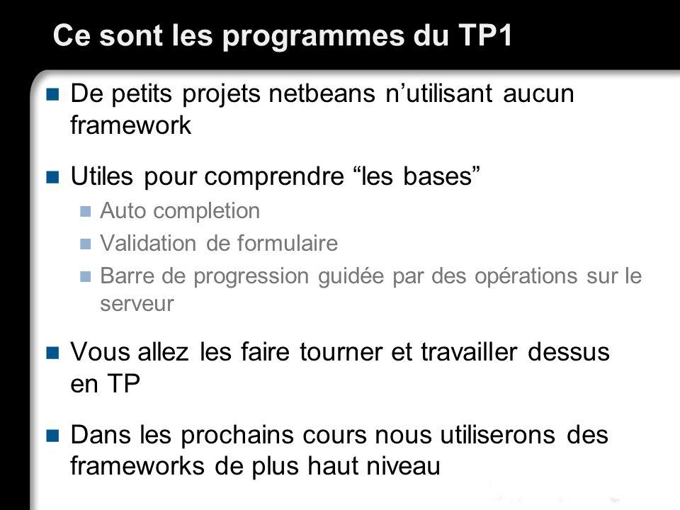 Ce sont les programmes du TP1 De petits projets netbeans nutilisant aucun framework Utiles pour comprendre les bases Auto completion Validation de for