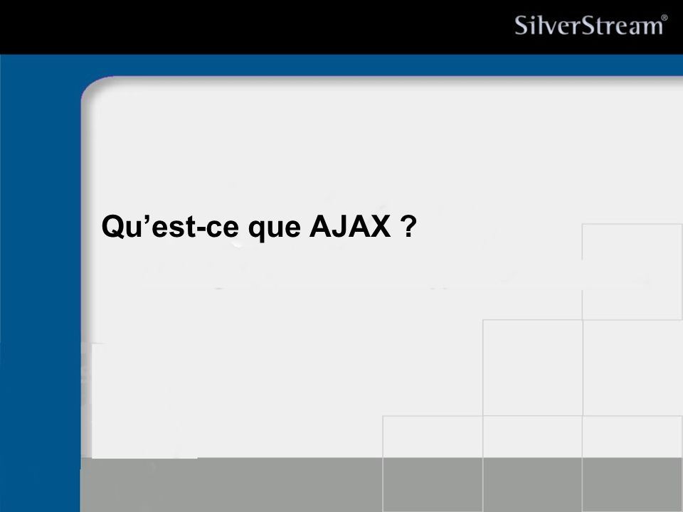 Quest-ce que AJAX ?