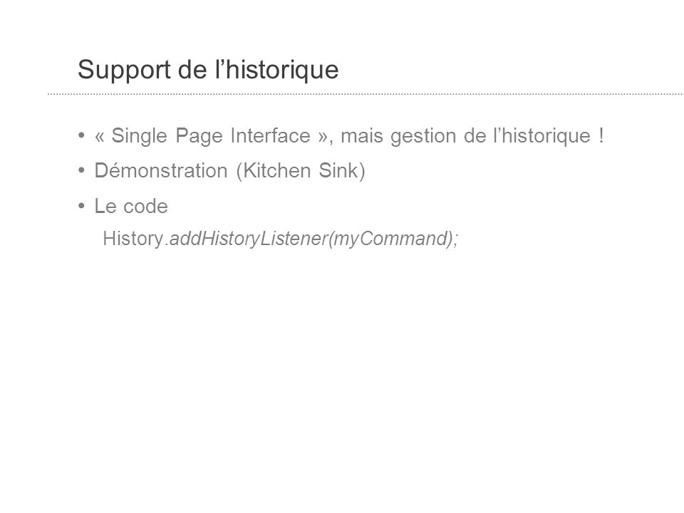 Support de lhistorique « Single Page Interface », mais gestion de lhistorique .