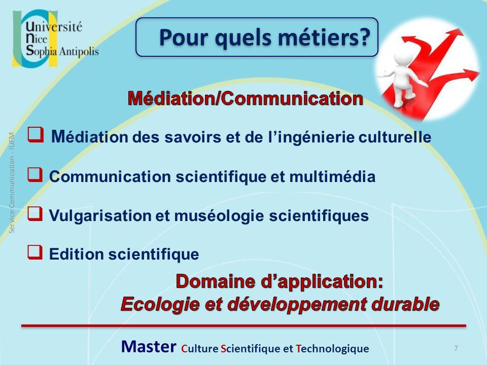 7 Service Communication - IUFM M édiation des savoirs et de lingénierie culturelle Communication scientifique et multimédia Vulgarisation et muséologi