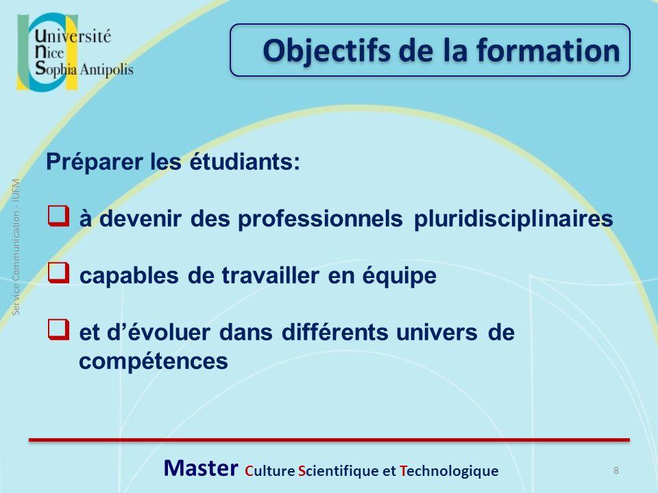 8 Service Communication - IUFM Préparer les étudiants: à devenir des professionnels pluridisciplinaires capables de travailler en équipe et dévoluer d