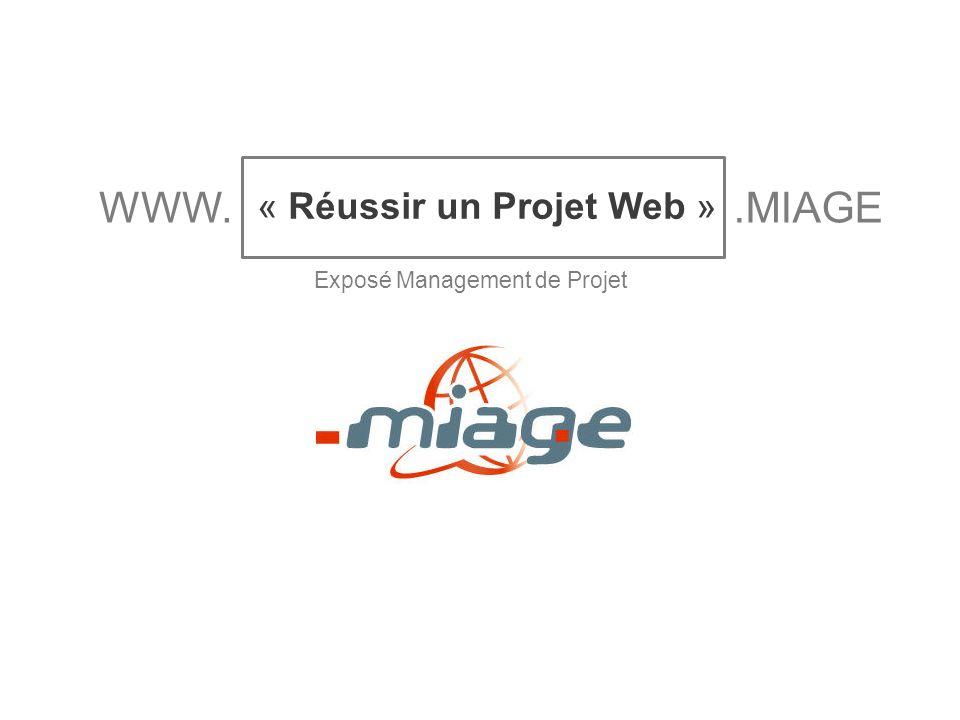 « Réussir un Projet Web » WWW..MIAGE Exposé Management de Projet