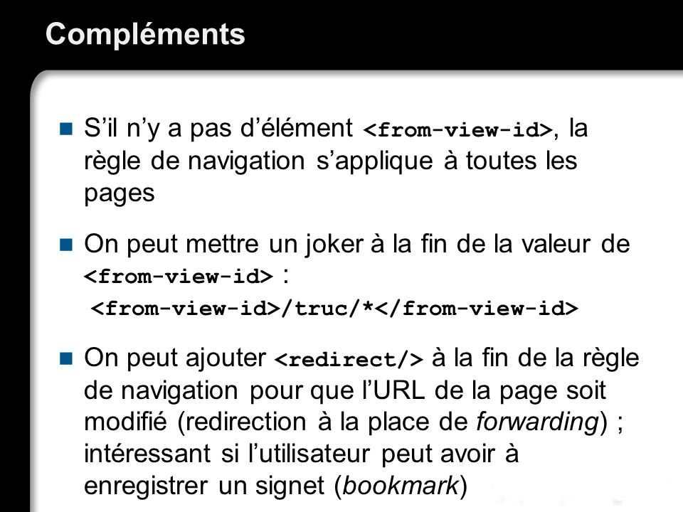 21/10/99Richard GrinJSF - page 60 Compléments Sil ny a pas délément, la règle de navigation sapplique à toutes les pages On peut mettre un joker à la