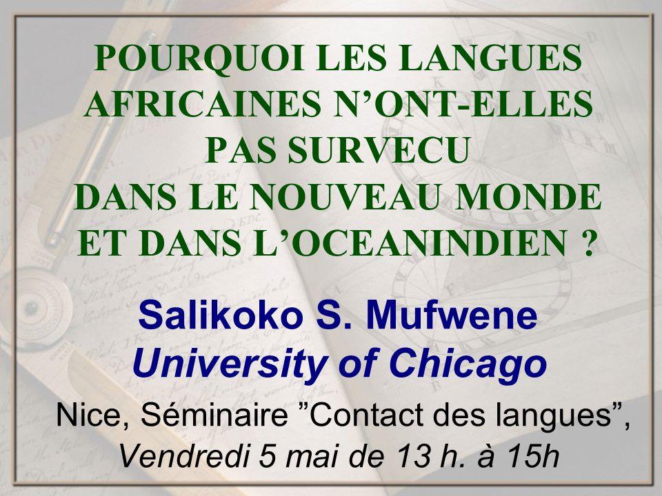 POURQUOI LES LANGUES AFRICAINES NONT-ELLES PAS SURVECU DANS LE NOUVEAU MONDE ET DANS LOCEANINDIEN .
