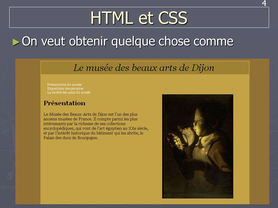 4 HTML et CSS On veut obtenir quelque chose comme On veut obtenir quelque chose comme