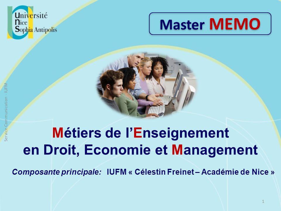 Métiers de lEnseignement en Droit, Economie et Management Composante principale: IUFM « Célestin Freinet – Académie de Nice » Master MEMO 1 Service Co
