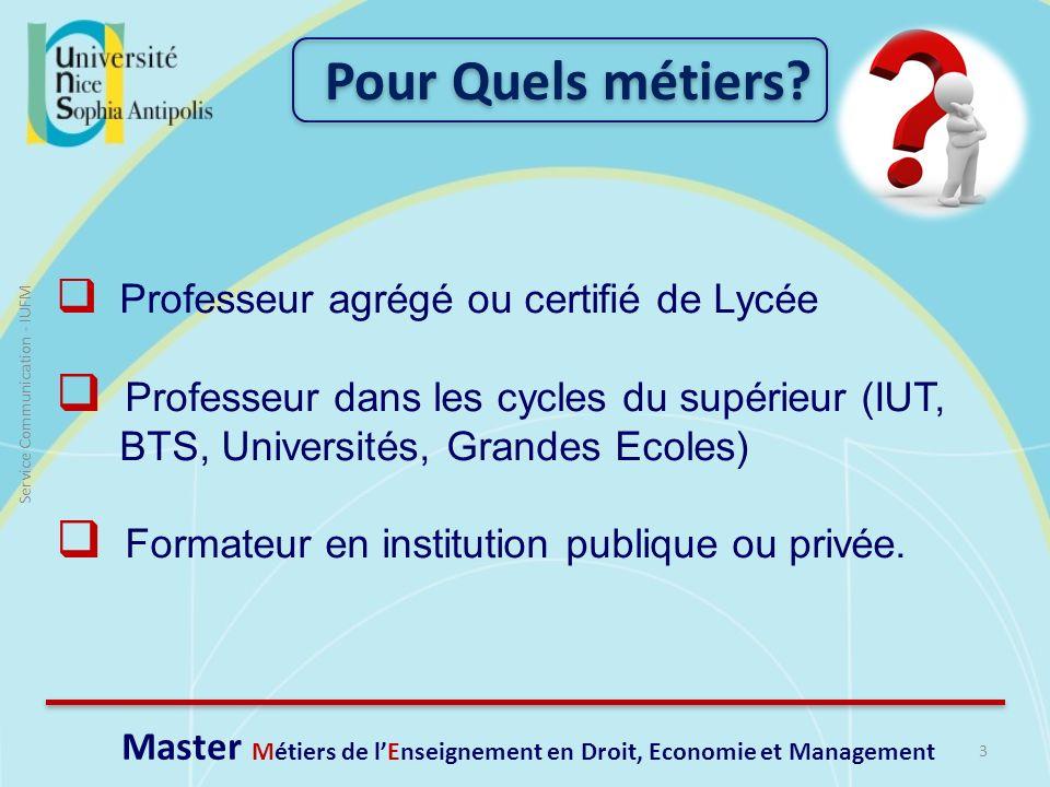 3 Service Communication - IUFM Professeur agrégé ou certifié de Lycée Professeur dans les cycles du supérieur (IUT, BTS, Universités, Grandes Ecoles)