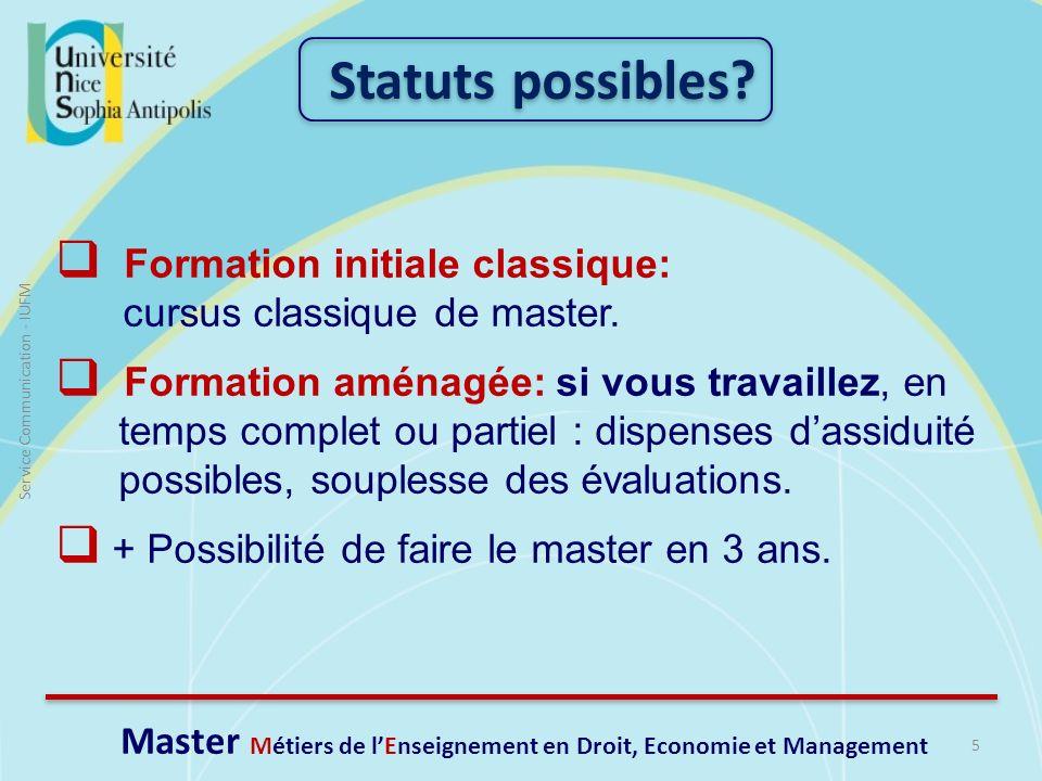 5 Service Communication - IUFM Formation initiale classique: cursus classique de master. Formation aménagée: si vous travaillez, en temps complet ou p