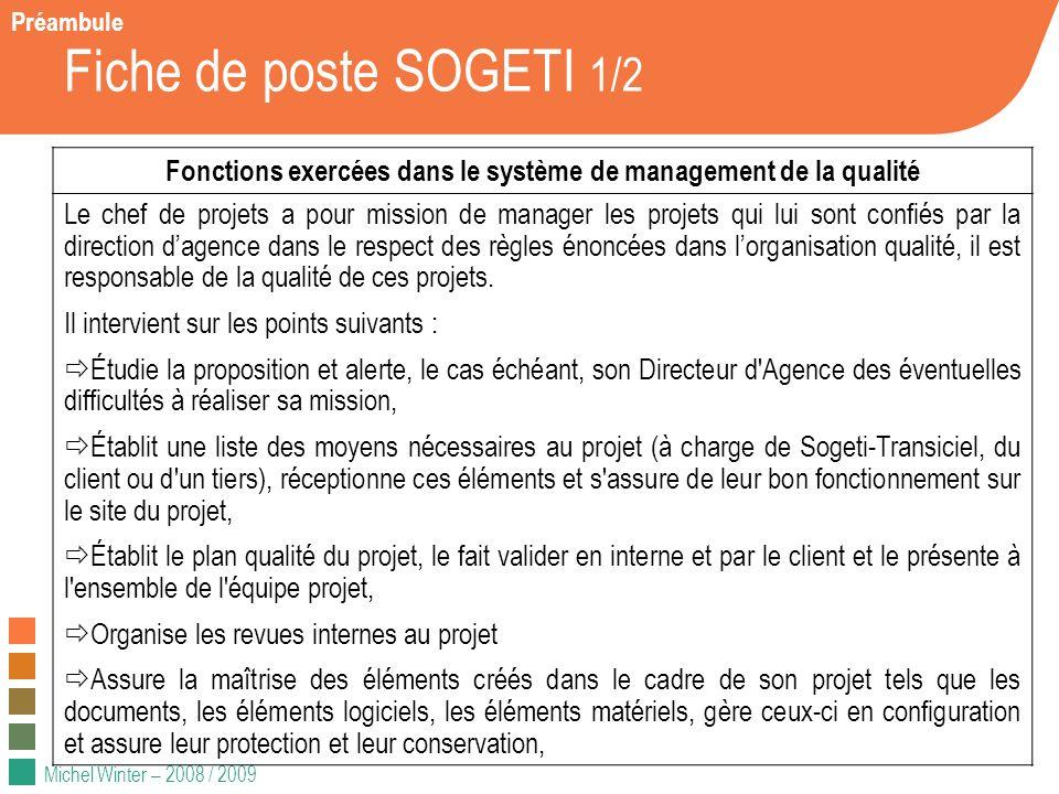 Michel Winter – 2008 / 2009 Fiche de poste SOGETI 1/2 Fonctions exercées dans le système de management de la qualité Le chef de projets a pour mission