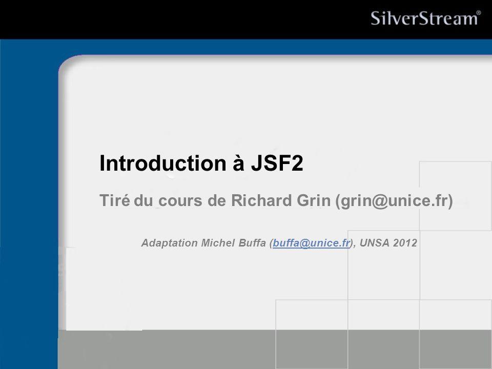 21/10/99Richard GrinJSF - page 12 Une page JSF Code XHTML, Contient des parties en EL : #{…}, Utilise souvent une (ou plusieurs) bibliothèque de composants, Sera traduite en XHTML « pur » pour être envoyée au client Web,