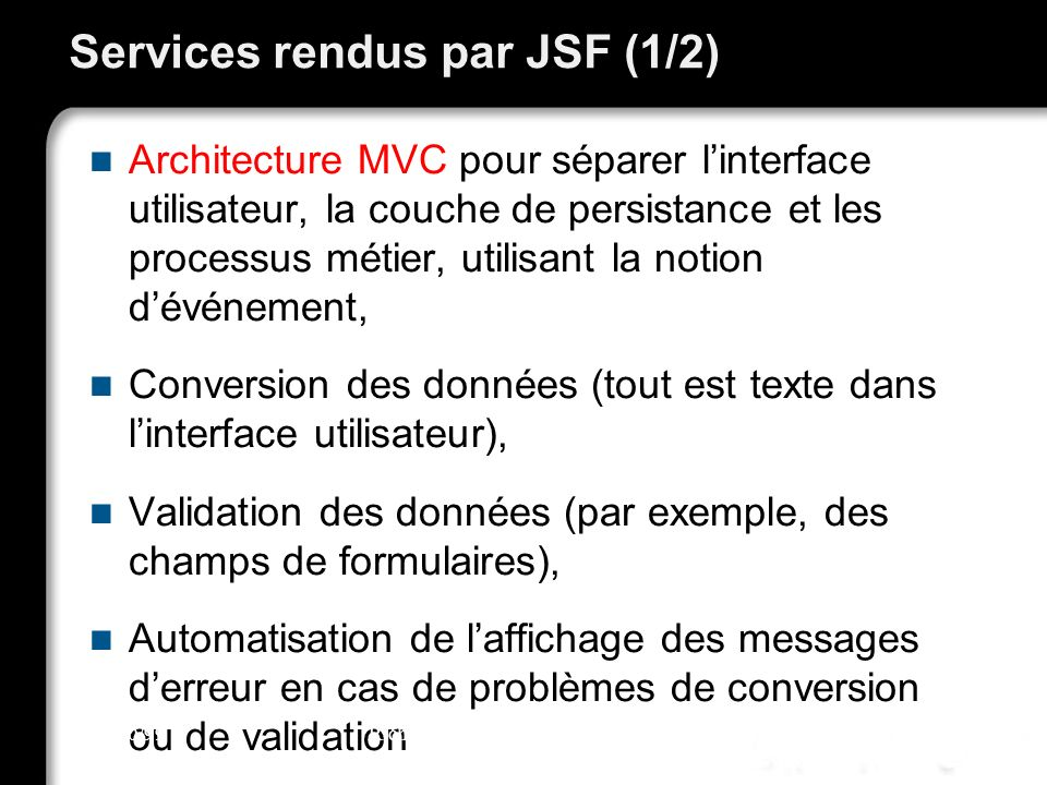 21/10/99Richard GrinJSF - page 39 Phase de validation Toutes les validations des données traitées à létape précédentes sont exécutées, Les données sont converties dans le bon type Java, Si une validation échoue, la main est donnée à la phase de rendu de la réponse.