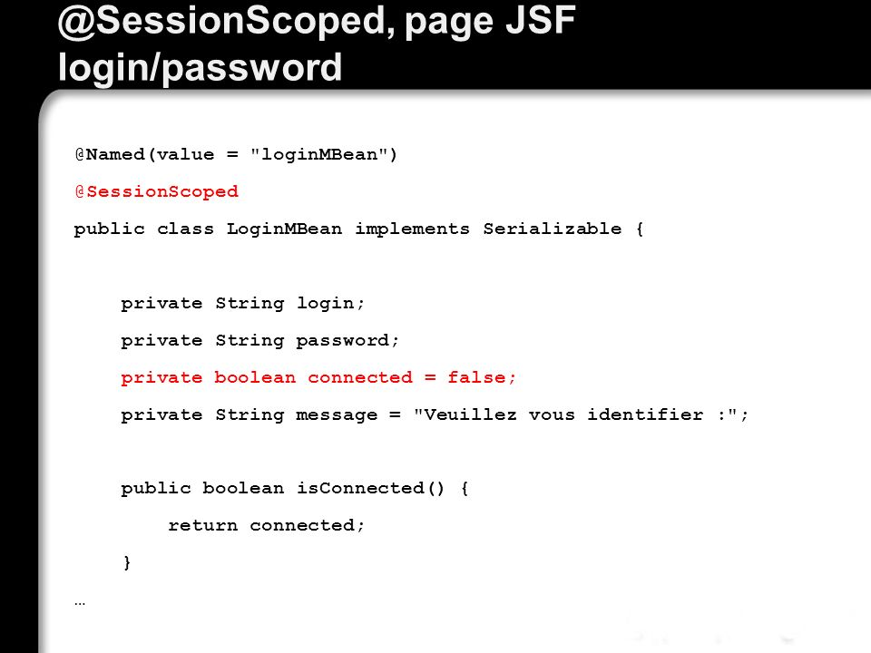 @SessionScoped, page JSF login/password @Named(value =