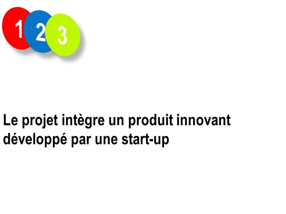 Le projet intègre un produit innovant développé par une start-up