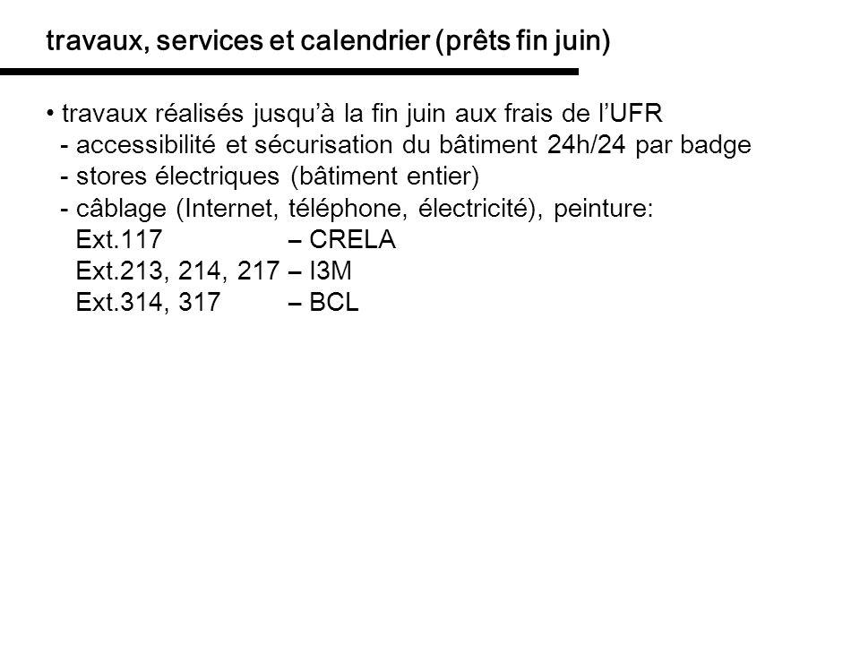 travaux réalisés jusquà la fin juin aux frais de lUFR - accessibilité et sécurisation du bâtiment 24h/24 par badge - stores électriques (bâtiment enti