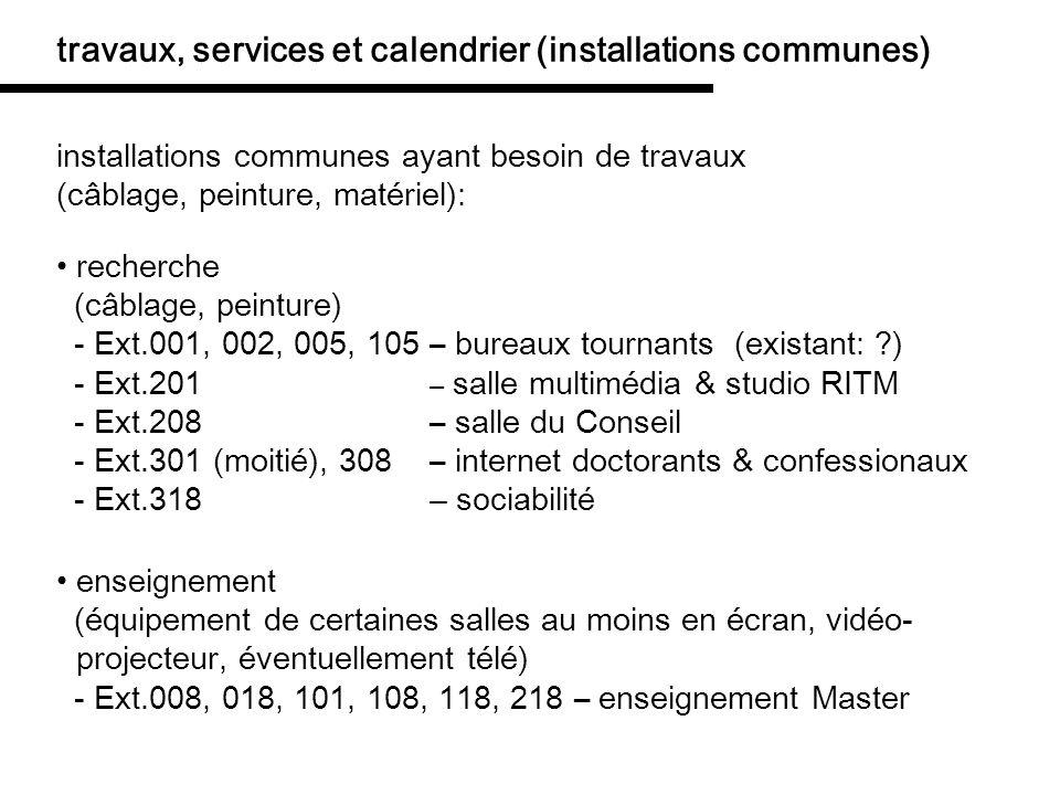 travaux, services et calendrier (installations communes) installations communes ayant besoin de travaux (câblage, peinture, matériel): recherche (câbl