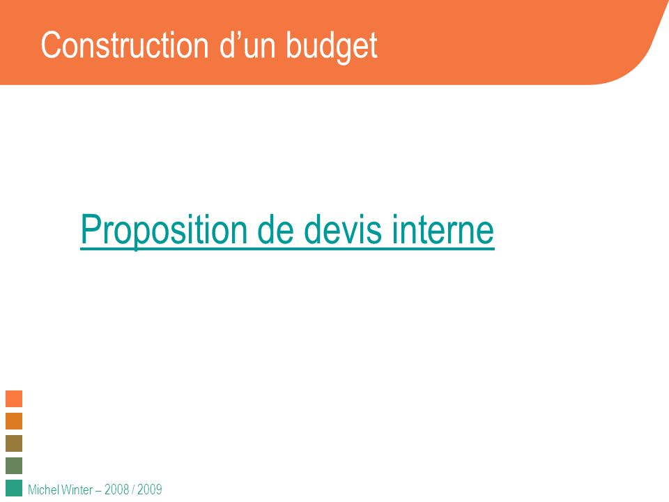 Michel Winter – 2008 / 2009 Construction dun budget Proposition de devis interne