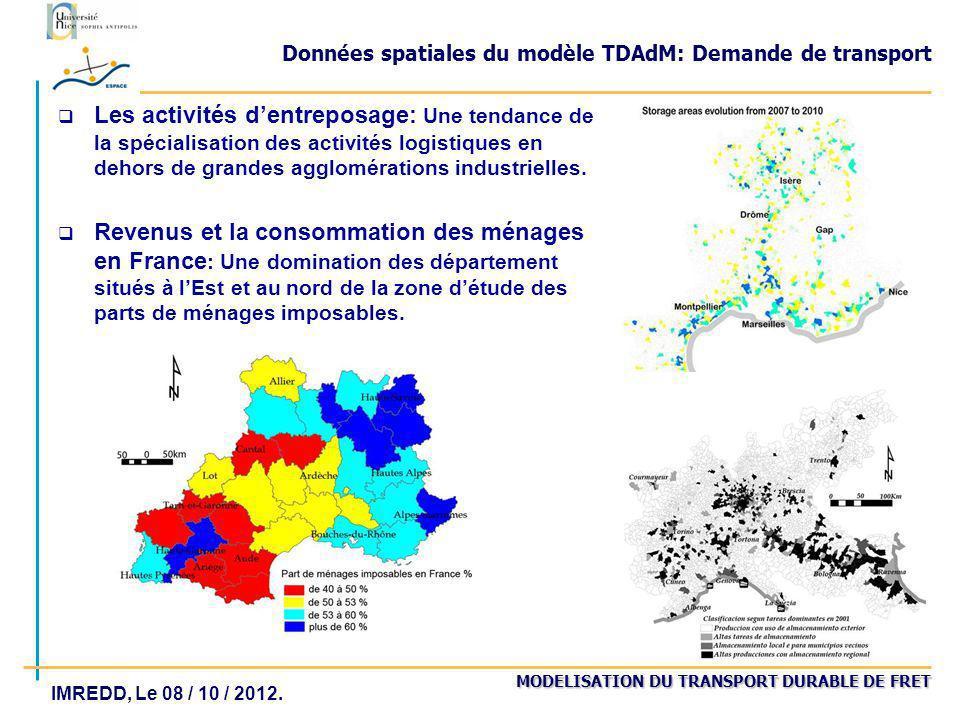 MODELISATION DU TRANSPORT DURABLE DE FRET IMREDD, Le 08 / 10 / 2012. Données spatiales du modèle TDAdM: Demande de transport q Les activités dentrepos